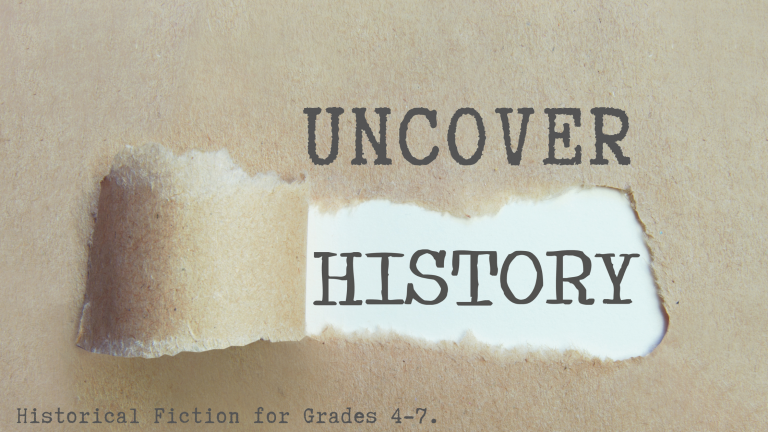 Historical Fiction for Grades 4-7.