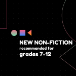 New Non-Fiction for Grades 7-12
