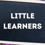 Little Learners: August